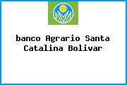 <i>banco Agrario Santa Catalina Bolivar</i>