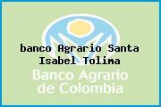 <i>banco Agrario Santa Isabel Tolima</i>