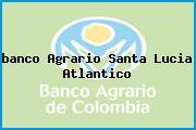 <i>banco Agrario Santa Lucia Atlantico</i>