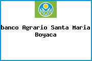 <i>banco Agrario Santa Maria Boyaca</i>
