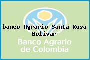 <i>banco Agrario Santa Rosa Bolivar</i>