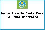 <i>banco Agrario Santa Rosa De Cabal Risaralda</i>