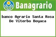 <i>banco Agrario Santa Rosa De Viterbo Boyaca</i>
