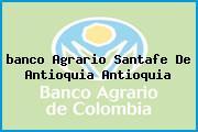<i>banco Agrario Santafe De Antioquia Antioquia</i>