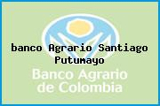 <i>banco Agrario Santiago Putumayo</i>