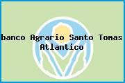 Teléfono y Dirección Banco Agrario,  Carrera 11 Nº. 3-34, Santo Tomas, Atlántico