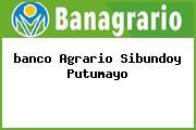<i>banco Agrario Sibundoy Putumayo</i>