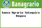<i>banco Agrario Sotaquira Boyaca</i>