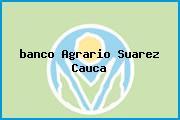 <i>banco Agrario Suarez Cauca</i>
