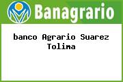 <i>banco Agrario Suarez Tolima</i>