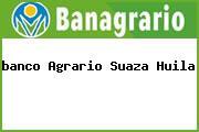 <i>banco Agrario Suaza Huila</i>
