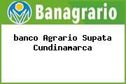 <i>banco Agrario Supata Cundinamarca</i>