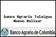 <i>banco Agrario Talaigua Nuevo Bolivar</i>