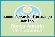 <i>banco Agrario Taminango Narino</i>
