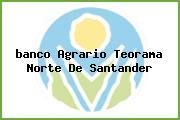 <i>banco Agrario Teorama Norte De Santander</i>