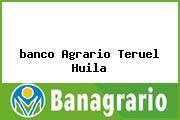 <i>banco Agrario Teruel Huila</i>