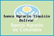 <i>banco Agrario Tiquisio Bolivar</i>