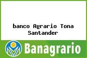 <i>banco Agrario Tona Santander</i>
