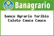 <i>banco Agrario Toribio Caloto Cauca Cauca</i>