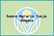 <i>banco Agrario Tunja Boyaca</i>