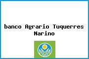 Teléfono y Dirección Banco Agrario, Cra 14 No. 10-15, Túquerres, Nariño