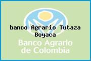 <i>banco Agrario Tutaza Boyaca</i>