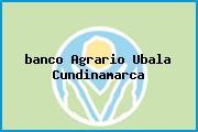 <i>banco Agrario Ubala Cundinamarca</i>