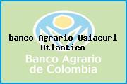 <i>banco Agrario Usiacuri Atlantico</i>