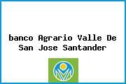 <i>banco Agrario Valle De San Jose Santander</i>