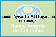 <i>banco Agrario Villagarzon Putumayo</i>