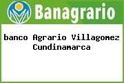 <i>banco Agrario Villagomez Cundinamarca</i>