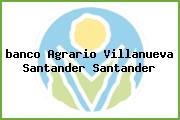 <i>banco Agrario Villanueva Santander Santander</i>