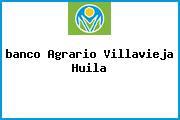 <i>banco Agrario Villavieja Huila</i>