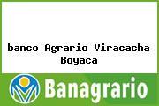 <i>banco Agrario Viracacha Boyaca</i>