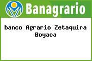 <i>banco Agrario Zetaquira Boyaca</i>