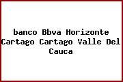 Teléfono y Dirección Banco Bbva Horizonte, Cartago, Cartago, Valle Del Cauca