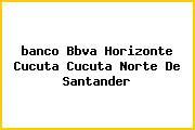 <i>banco Bbva Horizonte Cucuta Cucuta Norte De Santander</i>