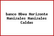 <i>banco Bbva Horizonte Manizales Manizales Caldas</i>