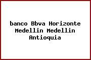 <i>banco Bbva Horizonte Medellin Medellin Antioquia</i>