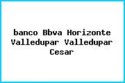 <i>banco Bbva Horizonte Valledupar Valledupar Cesar</i>