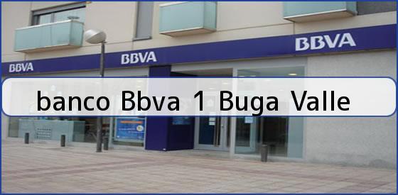 <b>banco Bbva 1 Buga Valle</b>