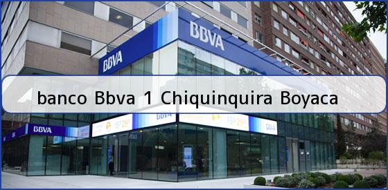 <b>banco Bbva 1 Chiquinquira Boyaca</b>