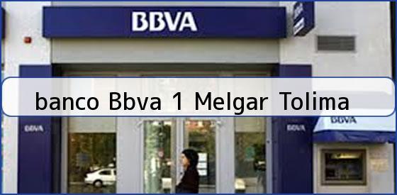<b>banco Bbva 1 Melgar Tolima</b>