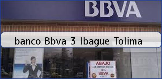 <b>banco Bbva 3 Ibague Tolima</b>