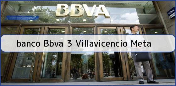 <b>banco Bbva 3 Villavicencio Meta</b>