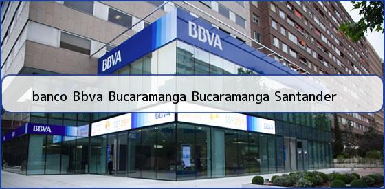 <b>banco Bbva Bucaramanga Bucaramanga Santander</b>
