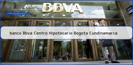 Centro hipotecario bbva centro hipotecario bbva bogota for Pisos de bancos bbva