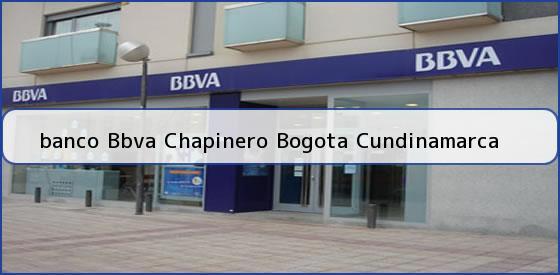 <b>banco Bbva Chapinero Bogota Cundinamarca</b>