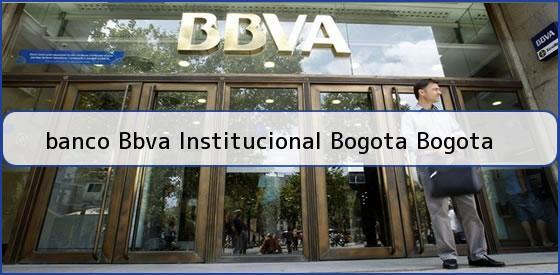 <b>banco Bbva Institucional Bogota Bogota</b>