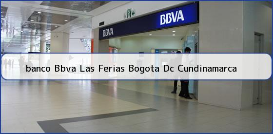 <b>banco Bbva Las Ferias Bogota Dc Cundinamarca</b>
